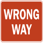 "Road sign that says ""Wrong Way"""
