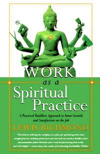 """Cover of the book """"Work as a Spiritual Practice,"""" by Lewis Richmond"""